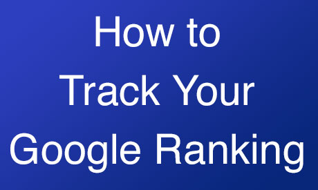 How to Track Your Google Ranking